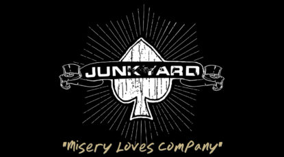 "Junkyard ""Misery Loves Company"""