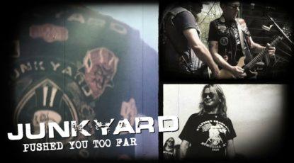 Junkyard - Pushed You Too Far