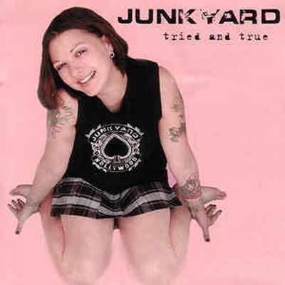 Junkyard - Tried & True